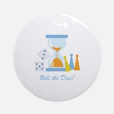 Roll The Dice! Ornament (Round)