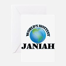World's Hottest Janiah Greeting Cards