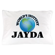 World's Hottest Jayda Pillow Case