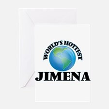 World's Hottest Jimena Greeting Cards