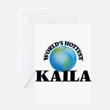 World's Hottest Kaila Greeting Cards