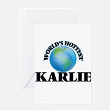 World's Hottest Karlie Greeting Cards