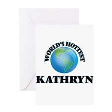 World's Hottest Kathryn Greeting Cards