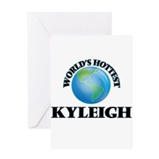 World's Hottest Kyleigh Greeting Cards