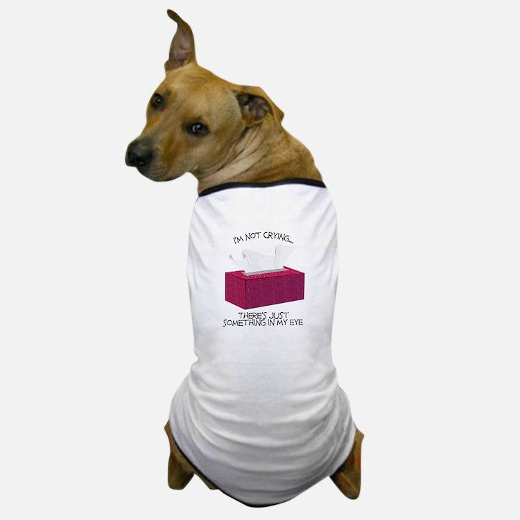 Im Not Crying Dog T-Shirt
