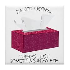 Im Not Crying Tile Coaster
