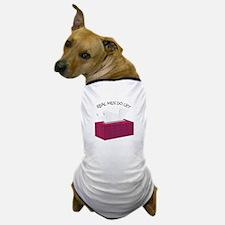 Real Men Cry Dog T-Shirt