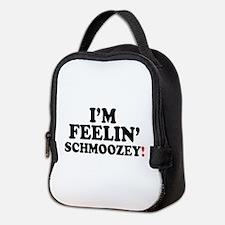 IM FEELIN SCHMOOZEY! Neoprene Lunch Bag