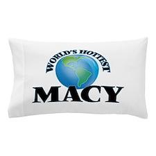 World's Hottest Macy Pillow Case