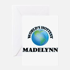 World's Hottest Madelynn Greeting Cards
