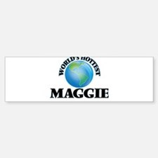 World's Hottest Maggie Bumper Bumper Bumper Sticker