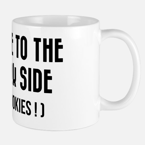 Come to the dark side (We have cookies) Mug