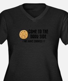 Come to the dark side (We have c Plus Size T-Shirt