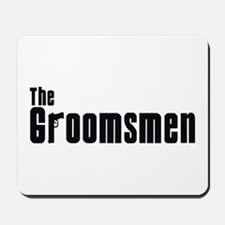 The Groomsmen (Mafia) Mousepad