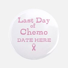 """Last Day of Chemo 3.5"""" Button"""