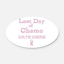 Last Day of Chemo Oval Car Magnet