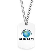 World's Hottest Miriam Dog Tags