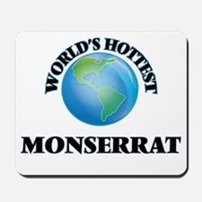 World's Hottest Monserrat Mousepad