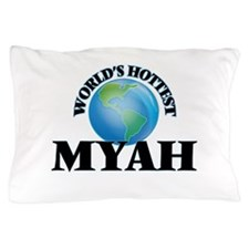 World's Hottest Myah Pillow Case