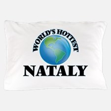 World's Hottest Nataly Pillow Case