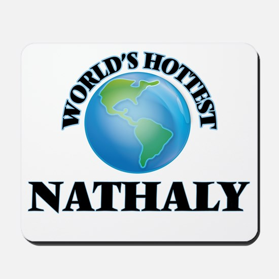 World's Hottest Nathaly Mousepad