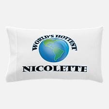 World's Hottest Nicolette Pillow Case