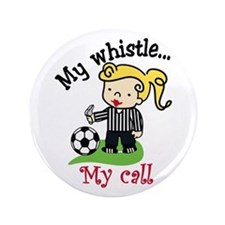 "My Whistle 3.5"" Button"