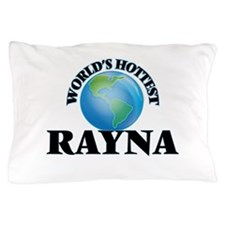 World's Hottest Rayna Pillow Case
