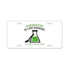 Chemistry Is Like Cooking Aluminum License Plate