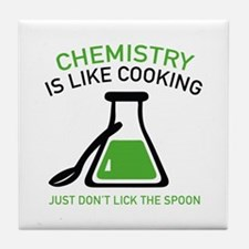 Chemistry Is Like Cooking Tile Coaster