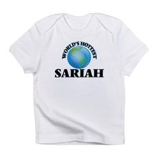 World's Hottest Sariah Infant T-Shirt