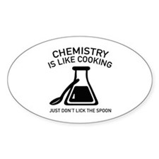Chemistry Is Like Cooking Decal