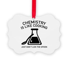 Chemistry Is Like Cooking Ornament