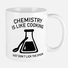 Chemistry Is Like Cooking Mug