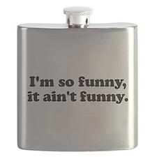 I'm so funny, it ain't funny. Flask