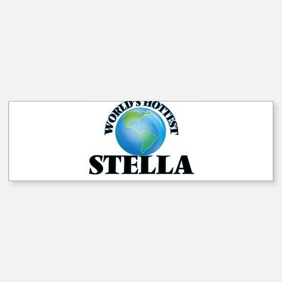 World's Hottest Stella Bumper Bumper Bumper Sticker