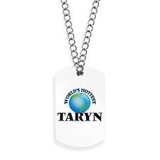 World's Hottest Taryn Dog Tags