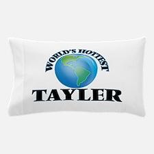 World's Hottest Tayler Pillow Case
