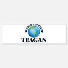 World's Hottest Teagan Bumper Bumper Bumper Sticker