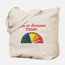 Risk of awesome today Tote Bag