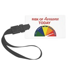 Risk of awesome today Luggage Tag