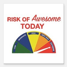 "Risk of awesome today Square Car Magnet 3"" x 3"""