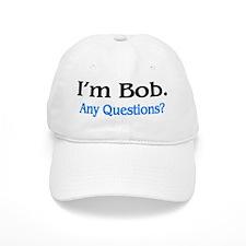 I'm Bob. Any Questions? Baseball Cap