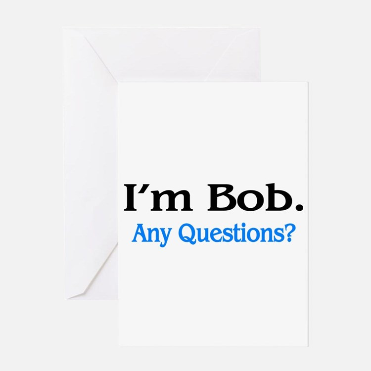 I'm Bob. Any Questions? Greeting Cards