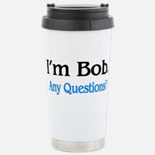 I'm Bob. Any Questions? Stainless Steel Travel Mug