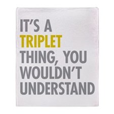 Its A Triplet Thing Throw Blanket