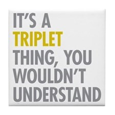 Its A Triplet Thing Tile Coaster