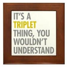 Its A Triplet Thing Framed Tile