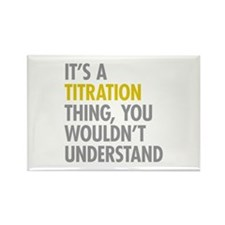 Its A Titration Thing Rectangle Magnet