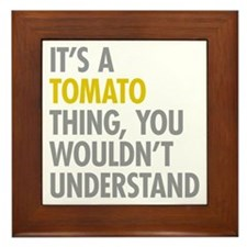 Its A Tomato Thing Framed Tile